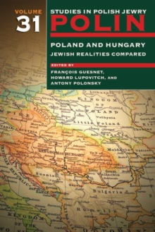 Polin: Studies in Polish Jewry Volume 31 : Poland and Hungary: Jewish Realities Compared, Hardback Book