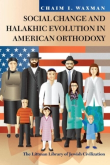 Social Change and Halakhic Evolution in American Orthodoxy, Hardback Book