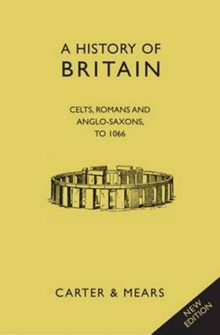 A History of Britain : Picts, Celts, Romans & Anglo-Saxons Bk. 1, Hardback Book
