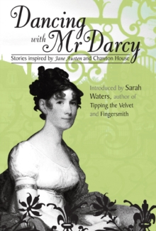 Dancing With Mr Darcy : Stories Inspired by Jane Austen, Paperback Book