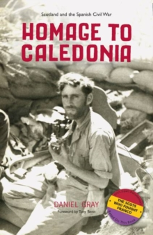 Homage to Caledonia : Scotland and the Spanish Civil War, Paperback Book
