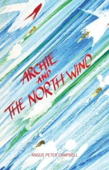Archie and the North Wind, Paperback / softback Book