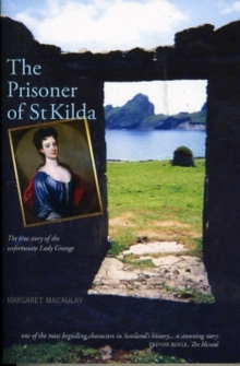 The Prisoner of St Kilda : The True Story of the Unfortunate Lady Grange, Paperback Book