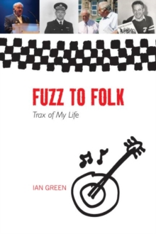 Fuzz to Folk : Trax of My Life, Paperback / softback Book