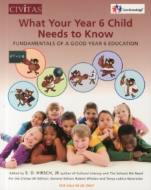 What your year 6 child needs to know : Fundamentals of a good year 6 education, Paperback Book