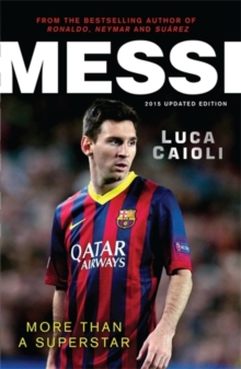 Messi - 2015 Updated Edition : More Than a Superstar, Paperback Book