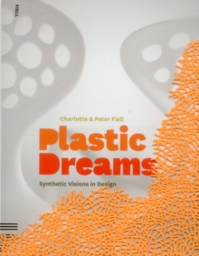 Plastic Dreams : Synthetic Visions in Design, Paperback / softback Book