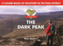 A Boot Up the Dark Peak : 10 Leisure Walks of Discovery, Hardback Book