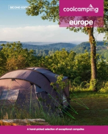 Cool Camping Europe: A Hand-Picked Selection of Campsites and Camping Experiences in Europe, Paperback / softback Book