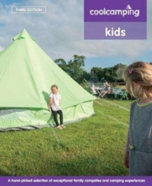 Cool Camping: Kids : Exceptional Family Campsites and Glamping Experiences, Paperback Book