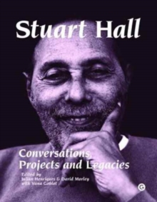 Stuart Hall : Conversations, Projects and Legacies, Hardback Book