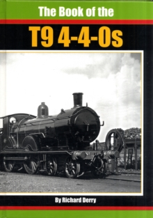 The Book of the T9 4-4-0s, Hardback Book