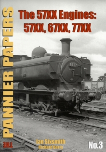 The Pannier Papers : The 57XX Engines: 57XX, 67XX, 77XX, Paperback Book