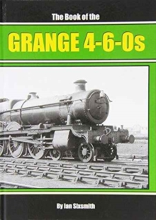 The Book of the Grange 4-6-0s, Hardback Book