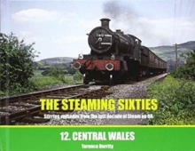 The Steaming Sixties : Central Wales No. 12, Hardback Book