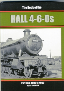 The Book of the Hall 4-6-0s : 4900 to 4999 Part 1, Hardback Book