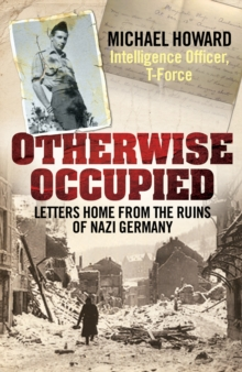 Otherwise Occupied : Letters Home from the Ruins of Nazi Germany, Hardback Book