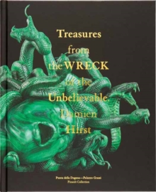 Damien Hirst : Treasures from the Wreck of the Unbelievable, Hardback Book