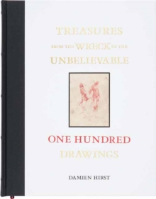 Treasures from the Wreck of the Unbelievable: One Hundred Drawings, Hardback Book