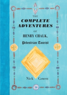 The Complete Adventures of Henry Chalk, Pedestrian Tourist, Paperback / softback Book