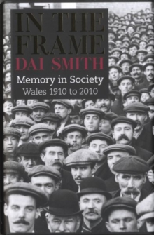In the Frame : Wales 1910-2010, Hardback Book