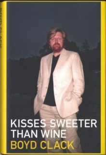 Kisses Sweeter Than Wine, Hardback Book