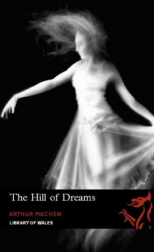 The Hill of Dreams, Paperback Book