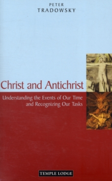 Christ and Antichrist : Understanding the Events of Our Time and Recognizing Our Tasks, Paperback Book