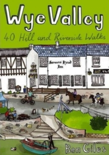 Wye Valley : 40 Hill and Riverside Walks, Paperback / softback Book