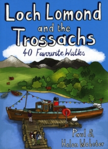 Loch Lomond and the Trossachs : 40 Favourite Walks, Paperback Book