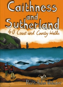 Caithness and Sutherland : 40 Coast and Country Walks, Paperback Book