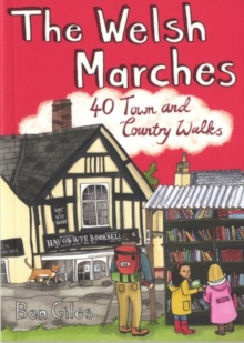 The Welsh Marches : 40 Town and Country Walks, Paperback / softback Book