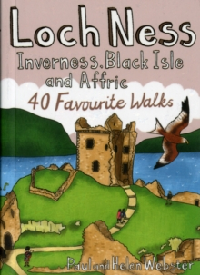 Loch Ness, Inverness, Black Isle and Affric : 40 Favourite Walks, Paperback Book