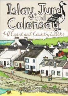 Islay, Jura and Colonsay : 40 Coast and Country Walks, Paperback / softback Book