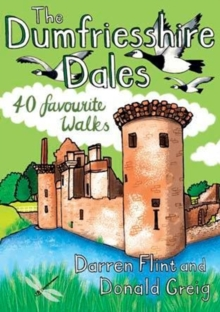 The Dumfriesshire Dales : 40 favourite walks, Paperback / softback Book