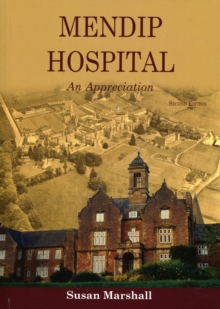 Mendip Hospital : An Appreciation, Paperback / softback Book