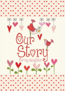 Our Story, for My Daughter, Hardback Book