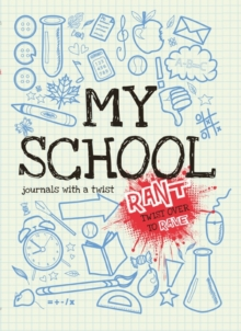 Rant & Rave - My School, Paperback Book