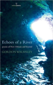 Echoes of a River : Poems of New Orleans and Beyond, Paperback Book