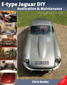E-type Jaguar DIY Restoration & Maintenance : A  Kind of Loving, Paperback Book