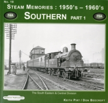 Steam Memories 1950's-1960's Southern : The South Eastern & Central Division Pt. 1, Paperback / softback Book