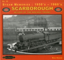 Steam Memories 1950's-1960's Scarborough : Heyday of the Holiday Trains No. 35, Paperback Book