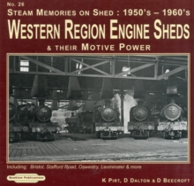 Steam Memories 1950's-1960's Western Region Engine Sheds : and Their Motive Power, Including; Bristol, Stafford Rd, Oswestry, Loeminster & More No. 26, Paperback Book