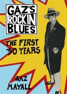 Gaz's Rockin' Blues : The First 30 Years, Paperback / softback Book
