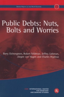 Public Debts: Nuts, Bolts, and Worries : Geneva Reports on the World Economy 13, Paperback / softback Book