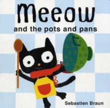 Meeow and the Pots and Pans, Board book Book