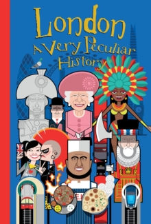 London : A Very Peculiar History, Hardback Book