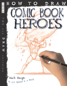 How to Draw Comic Book Heroes, Paperback Book