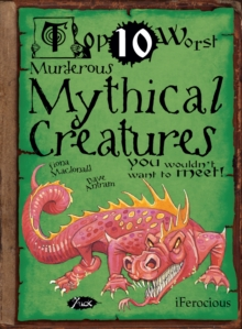 Murderous Mythical Creatures : You Wouldn't Want To Meet, Paperback Book