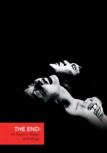 The End : An Electric Sheep Anthology, Paperback / softback Book